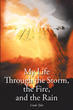 "Linda Tyler's newly released ""My Life Through the Storm, the Fire, and the Rain"" is an emotional autobiography that details the authors trials and eventual triumphs"