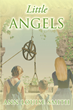 "Ann Louise Smith's newly released ""Little Angels"" is an impressive and unique tale of adjusting to life in heaven"