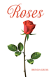 "Author Brinda Gress' newly released ""Roses"" is an emotional tale of sisterhood through loss, abuse, and hope for a better future"