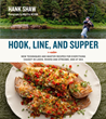 "Award-Winning Chef and Wild Foods Expert Hank Shaw Releases Anticipated New Fish and Seafood Cookbook ""Hook, Line, and Supper"""