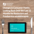 North American COVID-19 consumer habits survey signals a return to pre-Covid patterns for foodservice with heightened expectations around safety and cleanliness