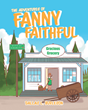 "Dallas L. Burleson's newly released ""The Adventures of Fanny Faithful"" is a God-inspired allegory written to educate children about the beauty of love, joy and charity."