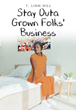"Author T. Linn Hill's new book ""Stay Outta Grown Folks' Business"" is the story of Eva ""Baby Girl"" Solomon on her journey of self-discovery and finding her own voice."