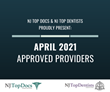 NJ Top Docs & NJ Top Dentists Proudly Present April 2021 Approved Providers