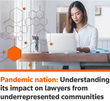 International Survey Emphasizes Pandemic's Impact on Lawyers from Underrepresented Communities