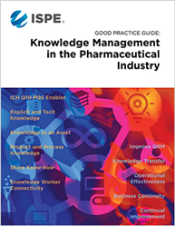 ISPE Good Practice Guide: Knowledge Management in the Pharmaceutical Industry