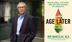 """Dr. Nir Barzilai pictured next to the cover of his book, titled """"Age Later."""""""